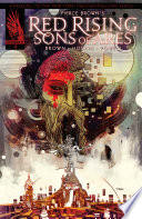 Pierce Brown's Red Rising: Sons Of Ares #1