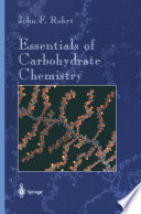 Essentials of Carbohydrate Chemistry Book