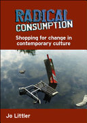Radical Consumption  Shopping For Change In Contemporary Culture