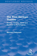 The First German Theatre  Routledge Revivals