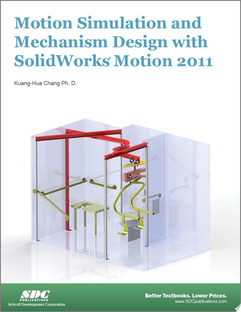 Motion Simulation and Mechanism Design Using Solidworks Motion 2011