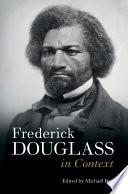 Frederick Douglass in Context