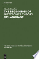 The Beginnings Of Nietzsche S Theory Of Language Book