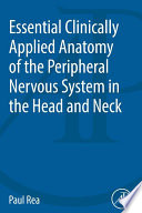 Essential Clinically Applied Anatomy of the Peripheral Nervous System in the Head and Neck Book