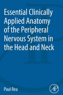 Essential Clinically Applied Anatomy of the Peripheral Nervous System in the Head and Neck