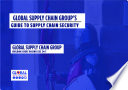 Global Supply Chain Group's Guide To Supply Chain Security