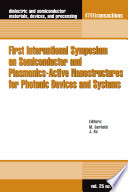 First International Symposium on Semiconductor and Plasmonics Active Nanostructures for Photonic Devices and Systems Book