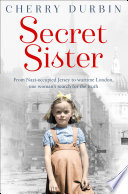 Secret Sister  From Nazi occupied Jersey to wartime London  one woman   s search for the truth  Long Lost Family