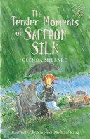 The Tender Moments of Saffron Silk: The Kingdom of Silk Book #6 Pdf