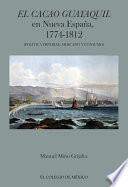 El cacao Guayaquil en nueva Espa  a  1774 1812  pol  tica imperial  mercado y consumo