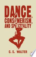 Dance  Consumerism  and Spirituality