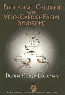 Educating Children with Velo cardio facial Syndrome