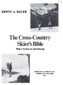 The Cross-country Skier's Bible, with a Section on Snowshoeing