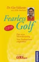 Fearless Golf: Das neue Mentaltraining. Von Profispielern empfohlen