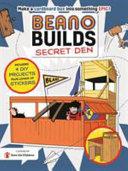Beano Builds  Secret Den