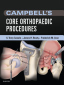 Campbell s Core Orthopaedic Procedures E Book