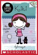 Lotus Lane  1  Kiki  My Stylish Life  A Branches Book