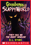 They Call Me the Night Howler! (Goosebumps SlappyWorld #11) Book
