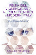 Feminism  Violence  and Representation in Modern Italy