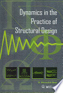 Dynamics in the Practice of Structural Design Book