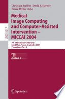 Medical Image Computing and Computer-Assisted Intervention -- MICCAI 2004