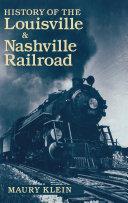 History of the Louisville   Nashville Railroad