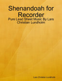 Shenandoah for Recorder   Pure Lead Sheet Music By Lars Christian Lundholm