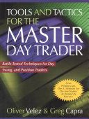 Tools and Tactics for the Master DayTrader: Battle-Tested Techniques for Day, Swing, and Position Traders