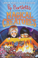 Pdf Pip Bartlett's Guide to Magical Creatures