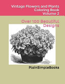 Vintage Flowers and Plants Coloring Book Volume 2