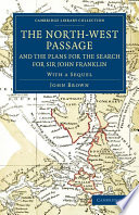 The North West Passage and the Plans for the Search for Sir John Franklin