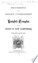 Proceedings of the Grand Commandery of Knights Templar of the State of New Hampshire