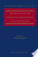 The Rules Practice And Jurisprudence Of International Courts And Tribunals