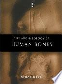 The Archaeology of Human Bones
