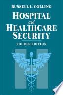 """Hospital and Healthcare Security"" by Russell L. Colling"