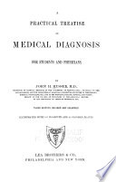 A Practical Treatise on Medical Diagnosis for Students and Physicians