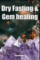 Dry Fasting & Gem Healing