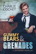 Gummy Bears & Grenades (A THIRDS Novella)