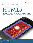 Core HTML5 2D Game Programming [Pdf/ePub] eBook