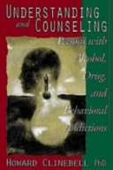 Understanding and Counseling Persons with Alcohol  Drug  and Behavioral Addictions Book