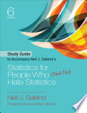 Study Guide to Accompany Neil J  Salkind s Statistics for People Who  Think They  Hate Statistics Book