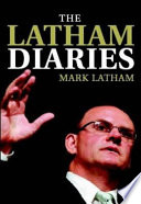 """""""The Latham Diaries"""" by Mark Latham"""