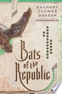 Bats of the Republic