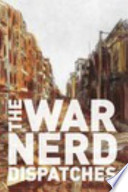 War Nerd Dispatches