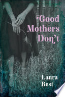 Good Mothers Don t
