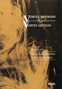 Vortex Methods and Vortex Motion