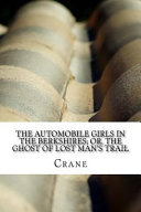 The Automobile Girls in the Berkshires  Or  the Ghost of Lost Man s Trail