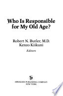 Who is Responsible for My Old Age?