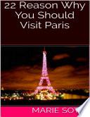 22 Reason Why You Should Visit Paris