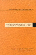 Archaeology  History  and Culture in Palestine and the Near East
